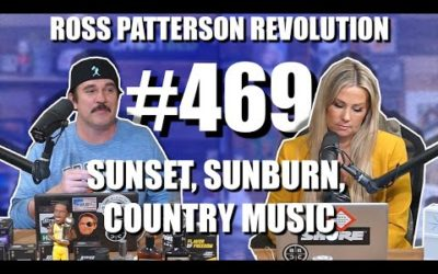 Ross Patterson Revolution #469 – Sunset, Sunburn, Country Music
