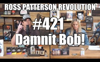 Ross Patterson Revolution #421 – Damnit Bob!