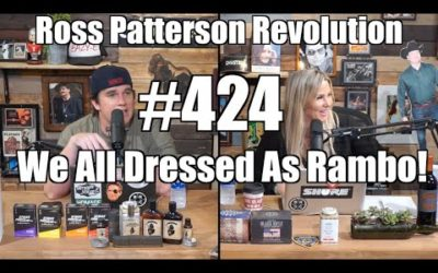 Ross Patterson Revolution #424 – We All Dressed As Rambo!