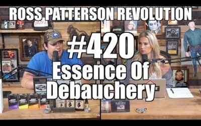 Ross Patterson Revolution #420 – Essence Of Debauchery