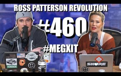 Ross Patterson Revolution #460 – #MEGXIT